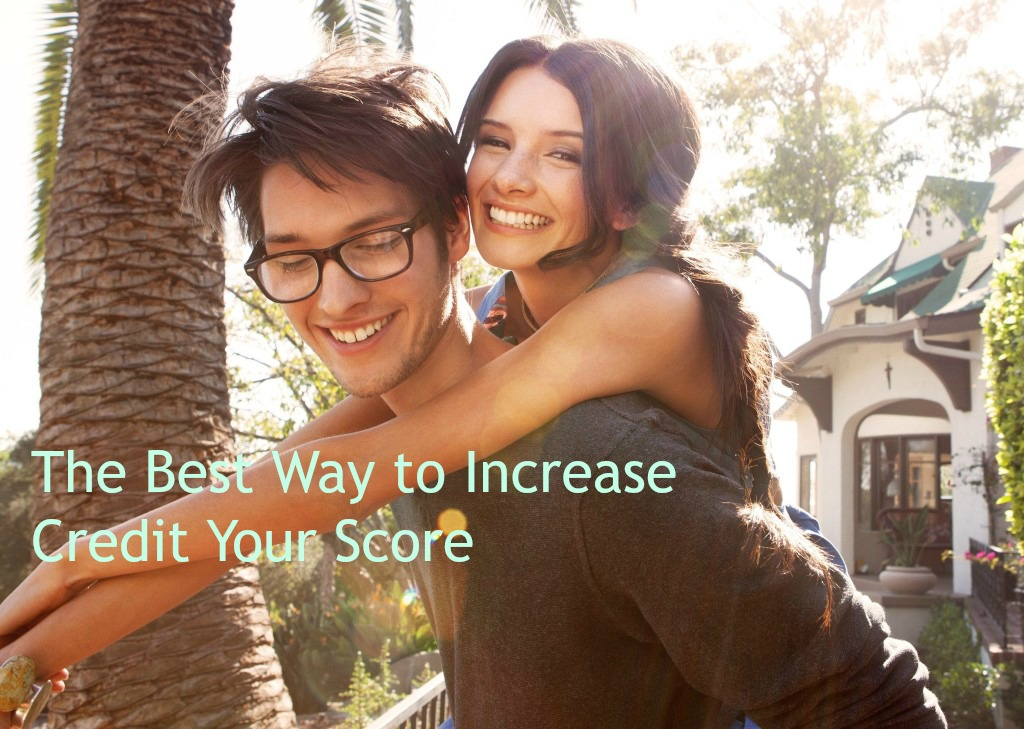 Best Way to Increase Credit Score and How to Quickly Improve It