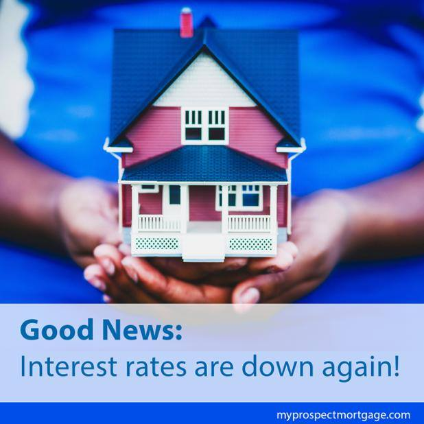 Interest Rates are Down Again - Prospect Mortgage