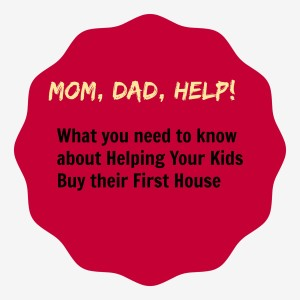 What you need to know about Helping Your Kids Buy their First House